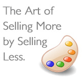 How to sell more by selling less